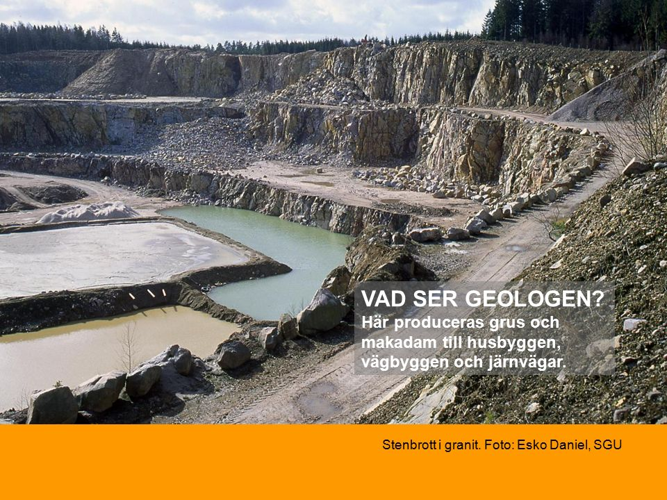 Stenbrott i granit. Foto: Esko Daniel, SGU VAD SER GEOLOGEN.