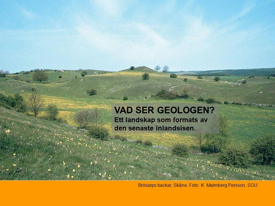 VAD SER GEOLOGEN. Ett landskap som formats av den senaste inlandsisen.