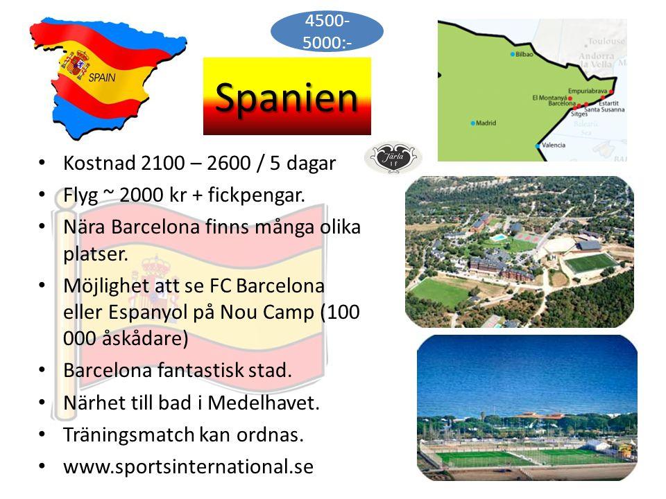 Spanien Kostnad 2100 – 2600 / 5 dagar Flyg ~ 2000 kr + fickpengar. Nära Barcelona finns många olika platser. Möjlighet att se FC Barcelona eller Espan