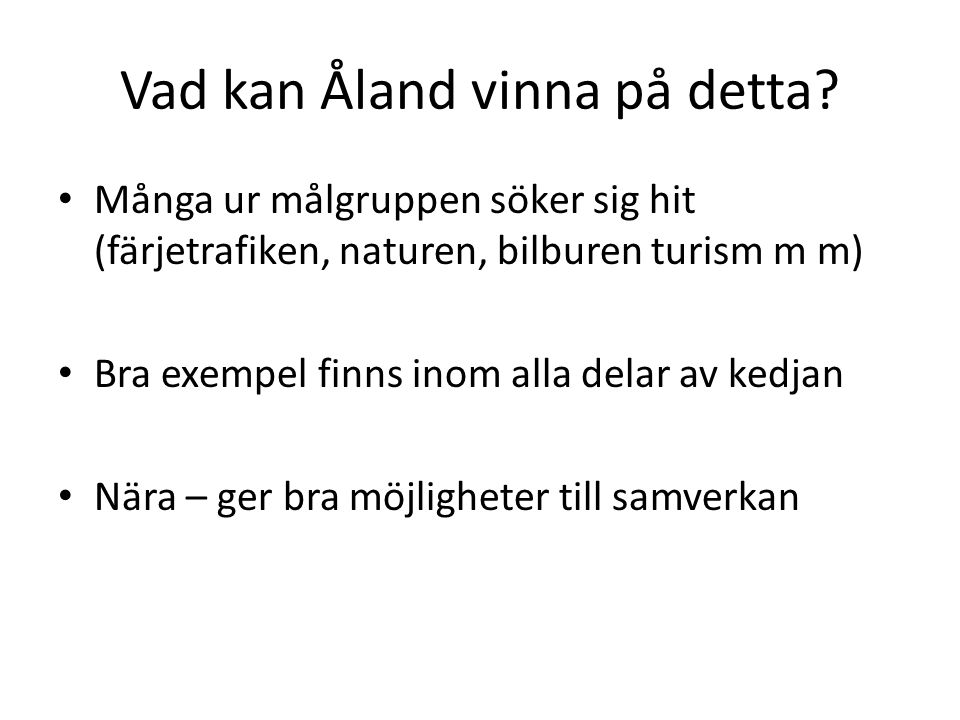 Vad kan Åland vinna på detta.