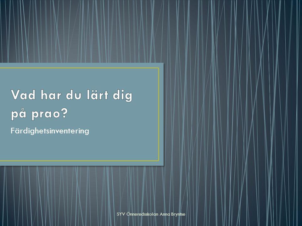 Färdighetsinventering SYV Önneredsskolan Anna Bryntse