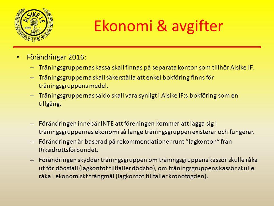 Ekonomi & avgifter Förändringar 2016: – Träningsgruppernas kassa skall finnas på separata konton som tillhör Alsike IF. – Träningsgrupperna skall säke