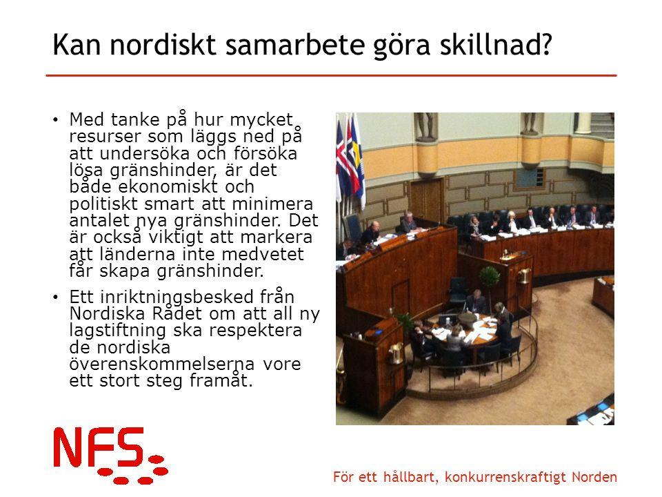 För ett hållbart, konkurrenskraftigt Norden Kan nordiskt samarbete göra skillnad.