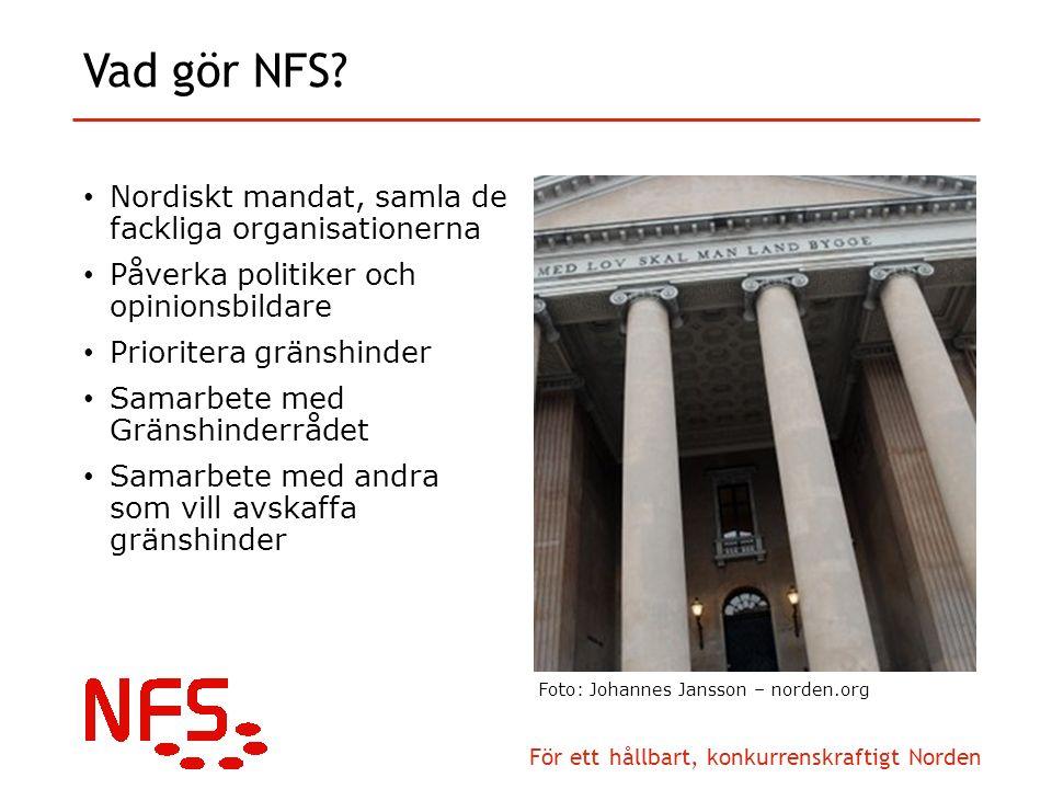 För ett hållbart, konkurrenskraftigt Norden Vad gör NFS.