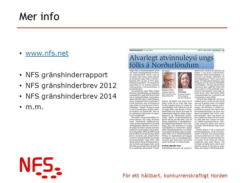 För ett hållbart, konkurrenskraftigt Norden Mer info www.nfs.net NFS gränshinderrapport NFS gränshinderbrev 2012 NFS gränshinderbrev 2014 m.m.