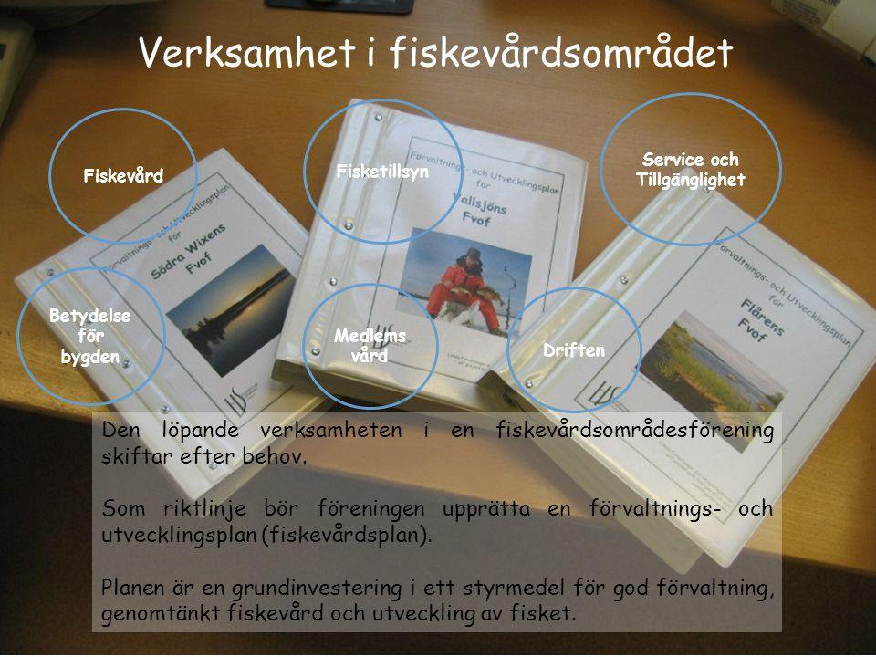 Verksamhet i fiskevårdsområdet Den löpande verksamheten i en fiskevårdsområdesförening skiftar efter behov. Som riktlinje bör föreningen upprätta en f