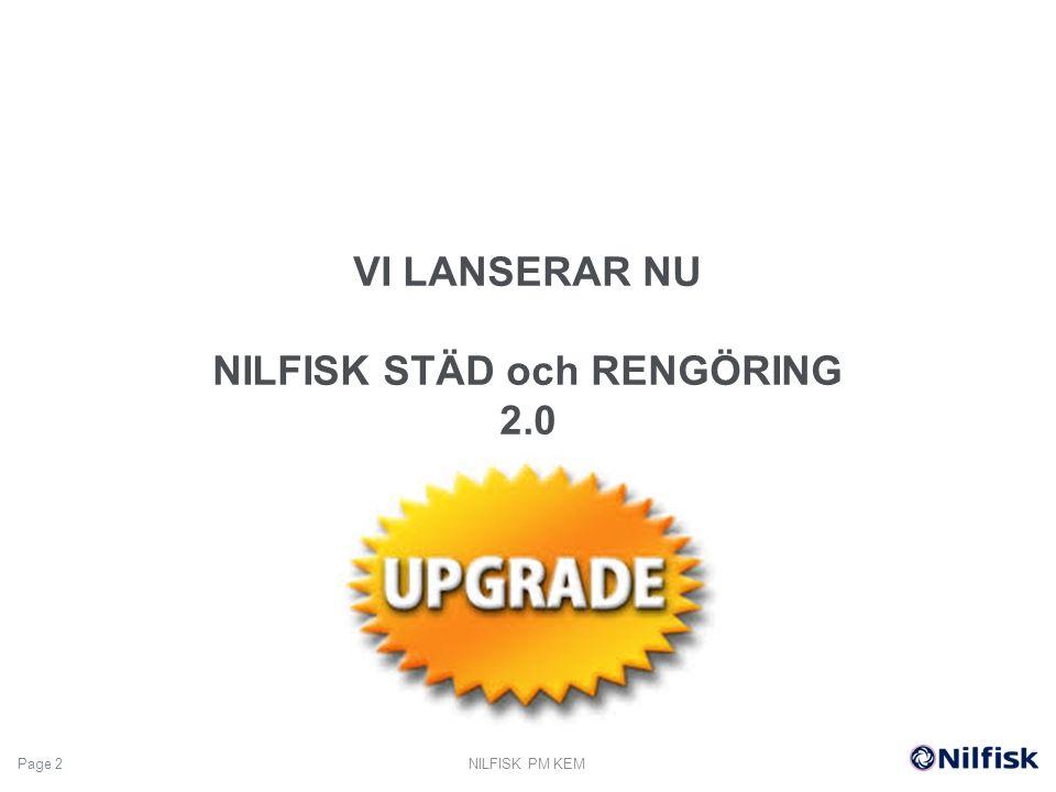 3 Nilfisk Städ och Rengöring 2.0 En Facelift av sortimentet för att Stärka varumärket Nilfisk på en marknad i förändring Ny attraktiv layout på förpackningen Visuell identifikation Tydlig och enkel beskrivning av produkten NILFISK PM KEM