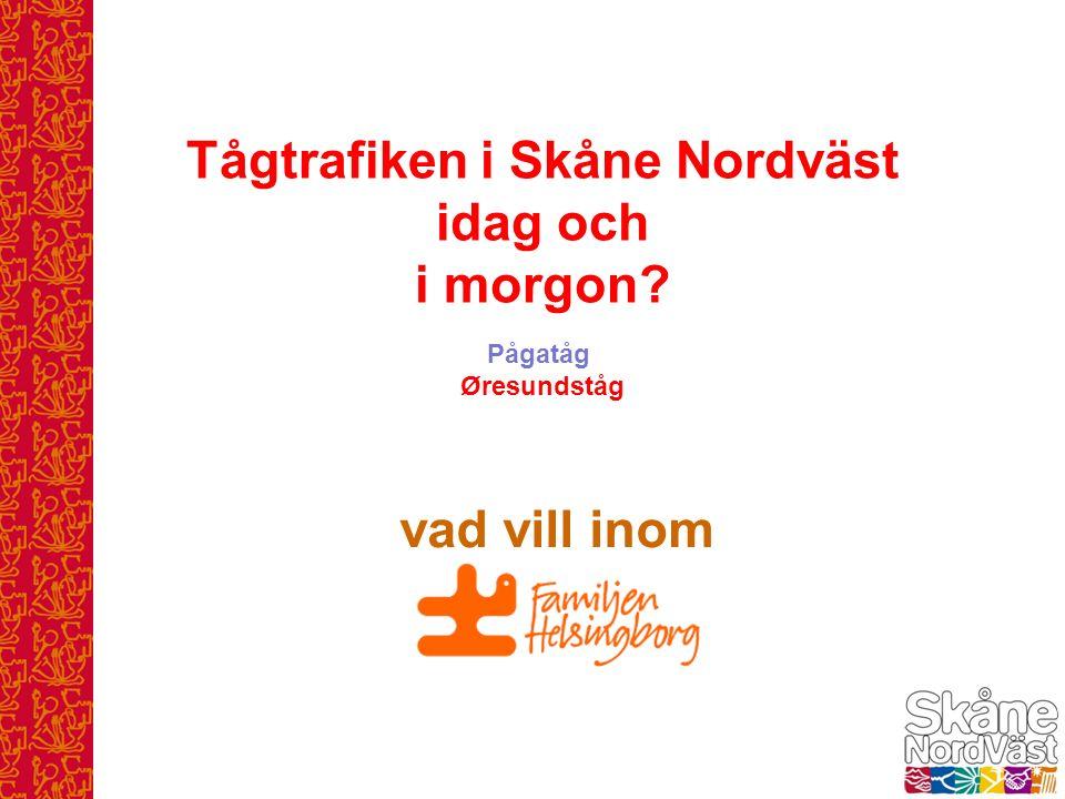 Tågtrafiken i Skåne Nordväst idag och i morgon? vad vill inom Pågatåg Øresundståg