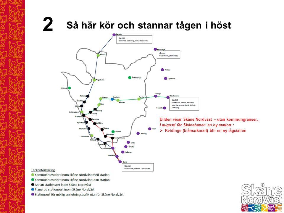 Bilden visar Skåne Nordväst – utan kommungränser. I augusti får Skånebanan en ny station :  Kvidinge (blåmarkerad) blir en ny tågstation 2 Så här kör