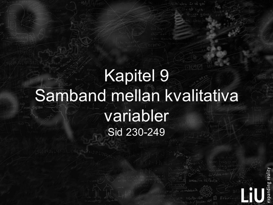 Kapitel 9 Samband mellan kvalitativa variabler Sid 230-249