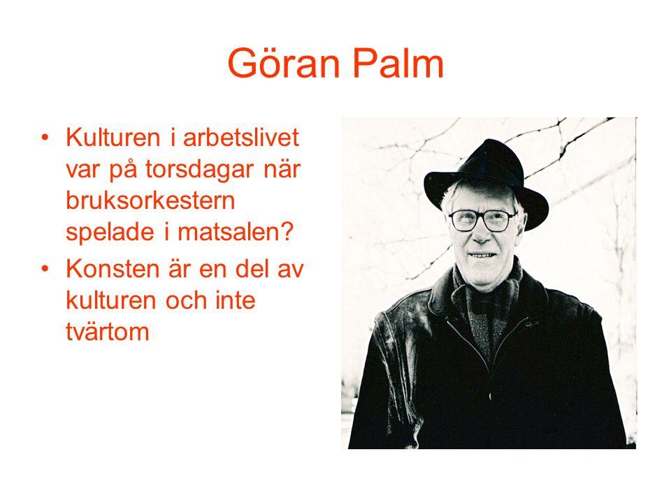 Göran Palm Kulturen i arbetslivet var på torsdagar när bruksorkestern spelade i matsalen.