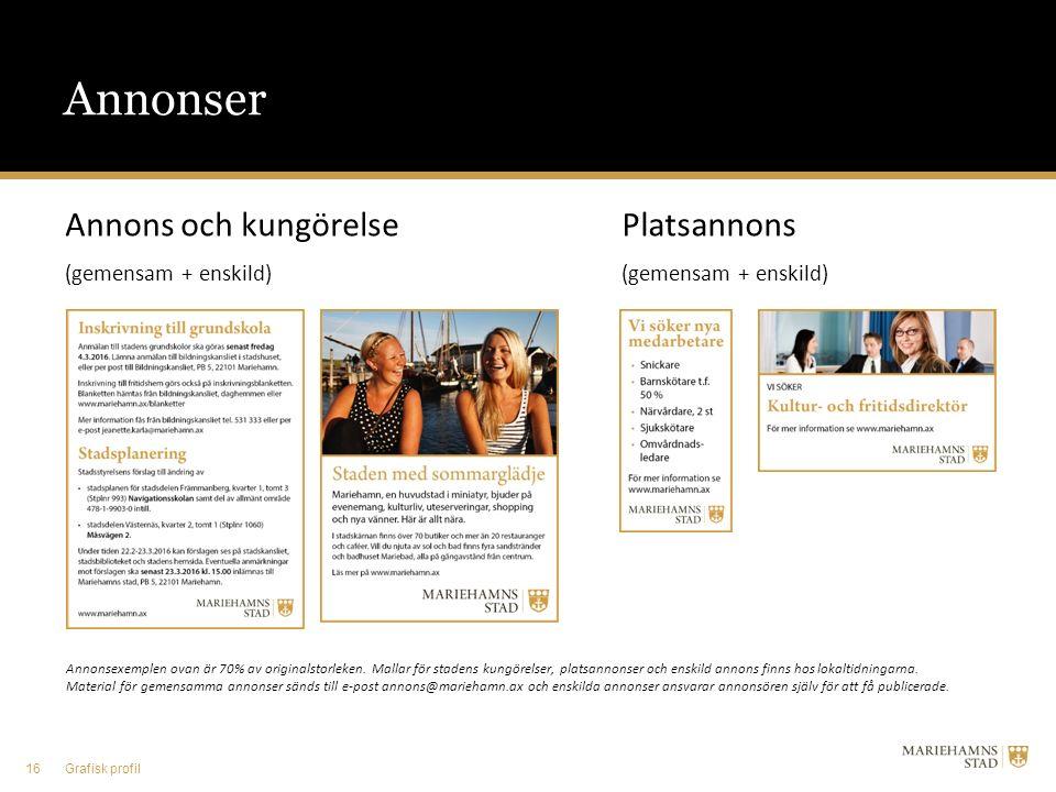 Annonser Platsannons (gemensam + enskild) Annonsexemplen ovan är 70% av originalstorleken. Mallar för stadens kungörelser, platsannonser och enskild a