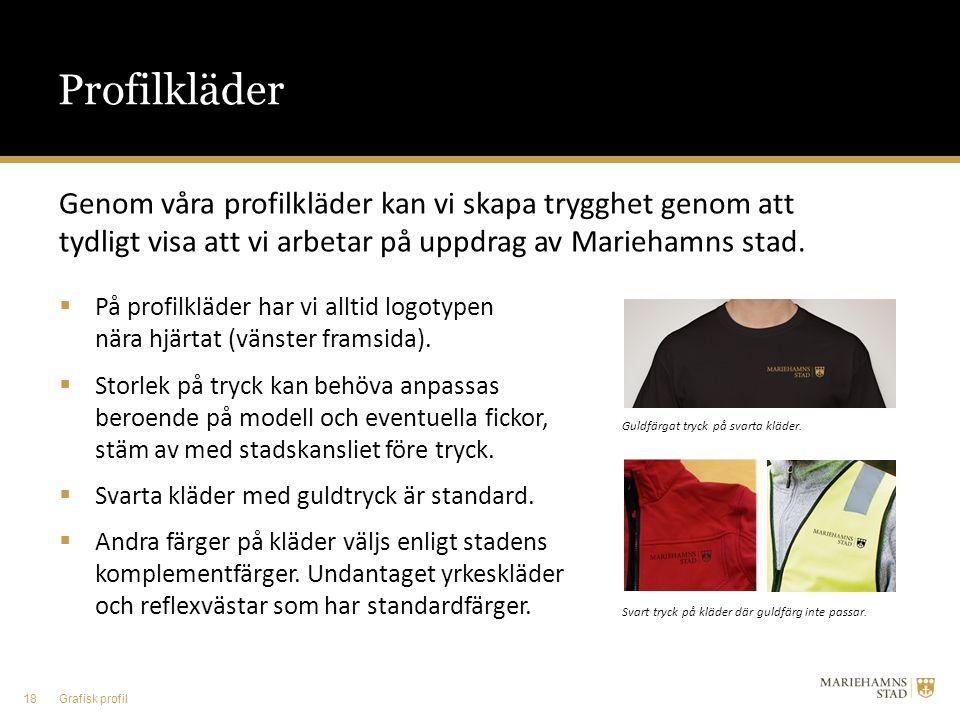 Genom våra profilkläder kan vi skapa trygghet genom att tydligt visa att vi arbetar på uppdrag av Mariehamns stad.  På profilkläder har vi alltid log