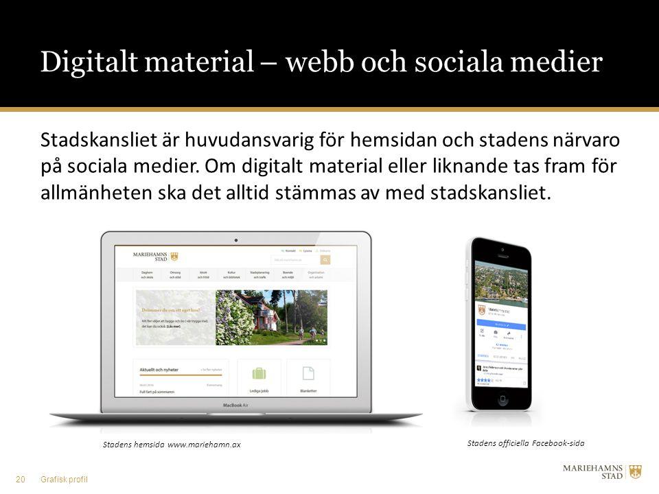 Stadskansliet är huvudansvarig för hemsidan och stadens närvaro på sociala medier. Om digitalt material eller liknande tas fram för allmänheten ska de