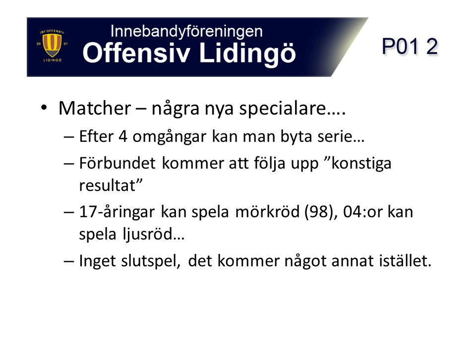 Matcher – några nya specialare….
