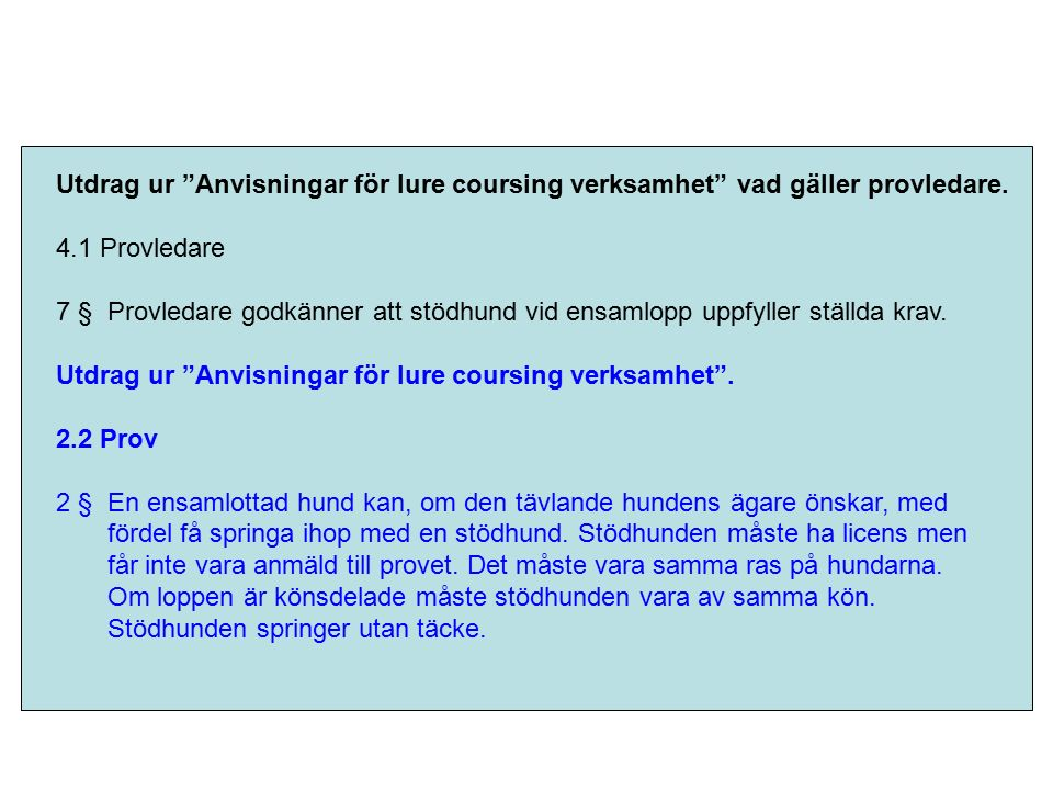Utdrag ur Anvisningar för lure coursing verksamhet vad gäller provledare.