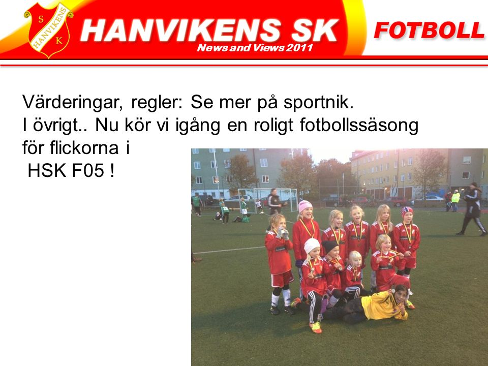 News and Views 2011 Värderingar, regler: Se mer på sportnik.