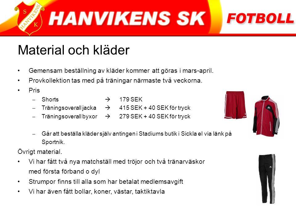 Material och kläder Gemensam beställning av kläder kommer att göras i mars-april.