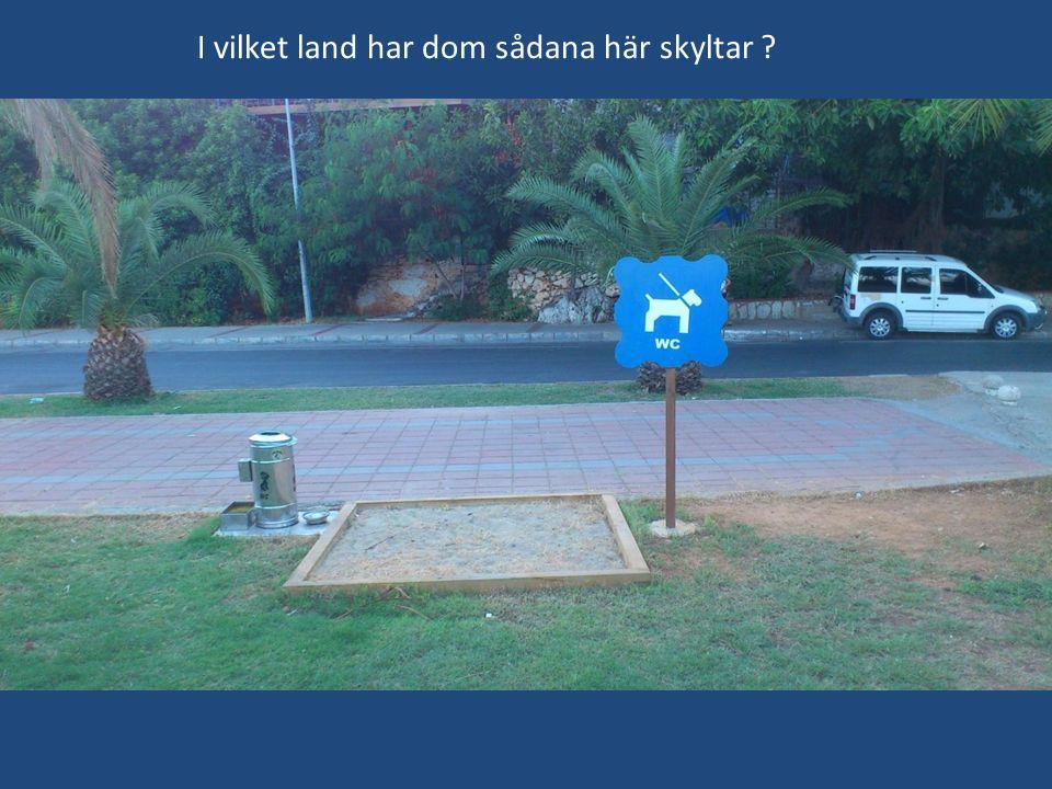 I vilket land har dom sådana här skyltar