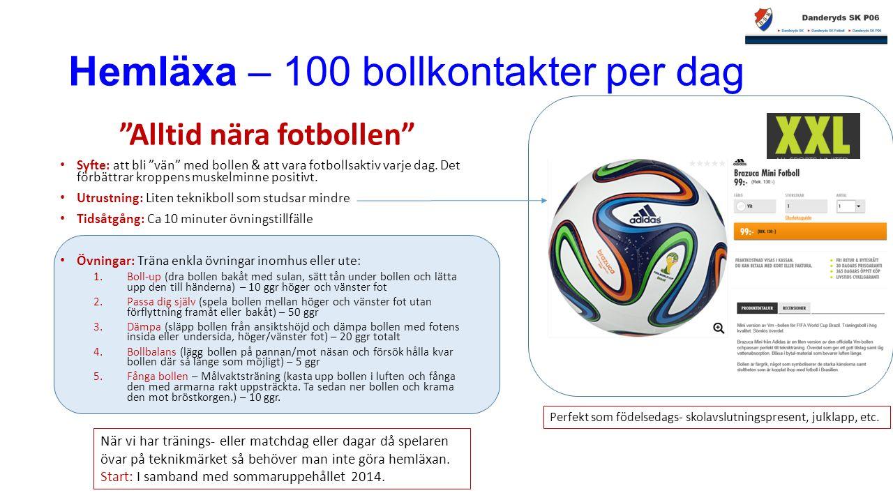 """Hemläxa – 100 bollkontakter per dag """"Alltid nära fotbollen"""" Syfte: att bli """"vän"""" med bollen & att vara fotbollsaktiv varje dag. Det förbättrar kroppen"""