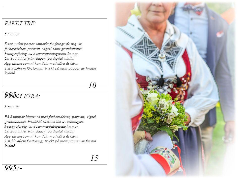 PAKET TRE: 5 timmar Detta paket passar utmärkt för fotografering av förberedelser, porträtt, vigsel samt gratulationer.