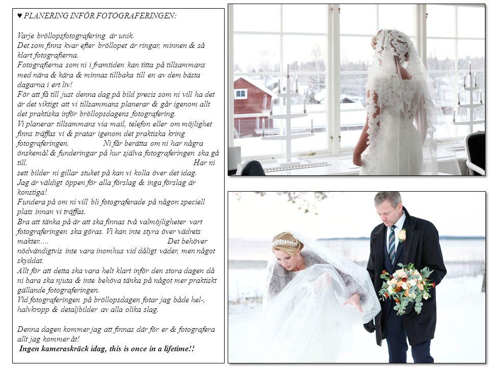 ♥ PLANERING INFÖR FOTOGRAFERINGEN: Varje bröllopsfotografering är unik.