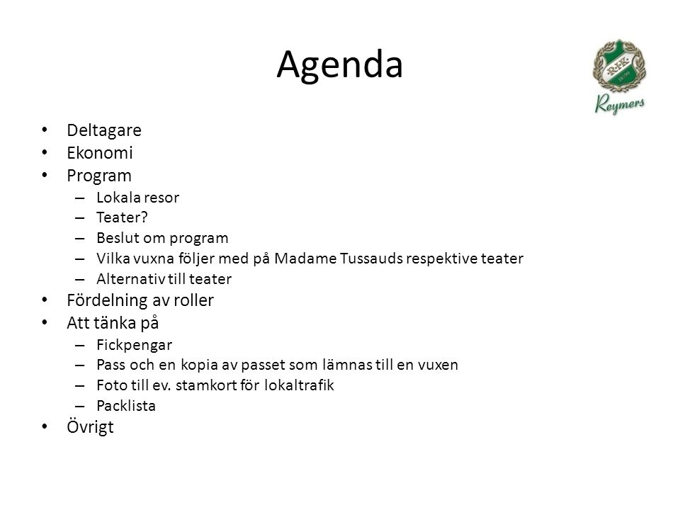 Agenda Deltagare Ekonomi Program – Lokala resor – Teater.