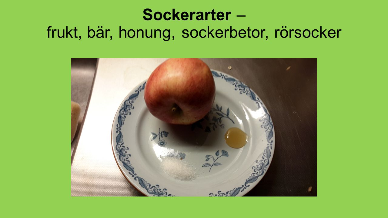 Sockerarter – frukt, bär, honung, sockerbetor, rörsocker
