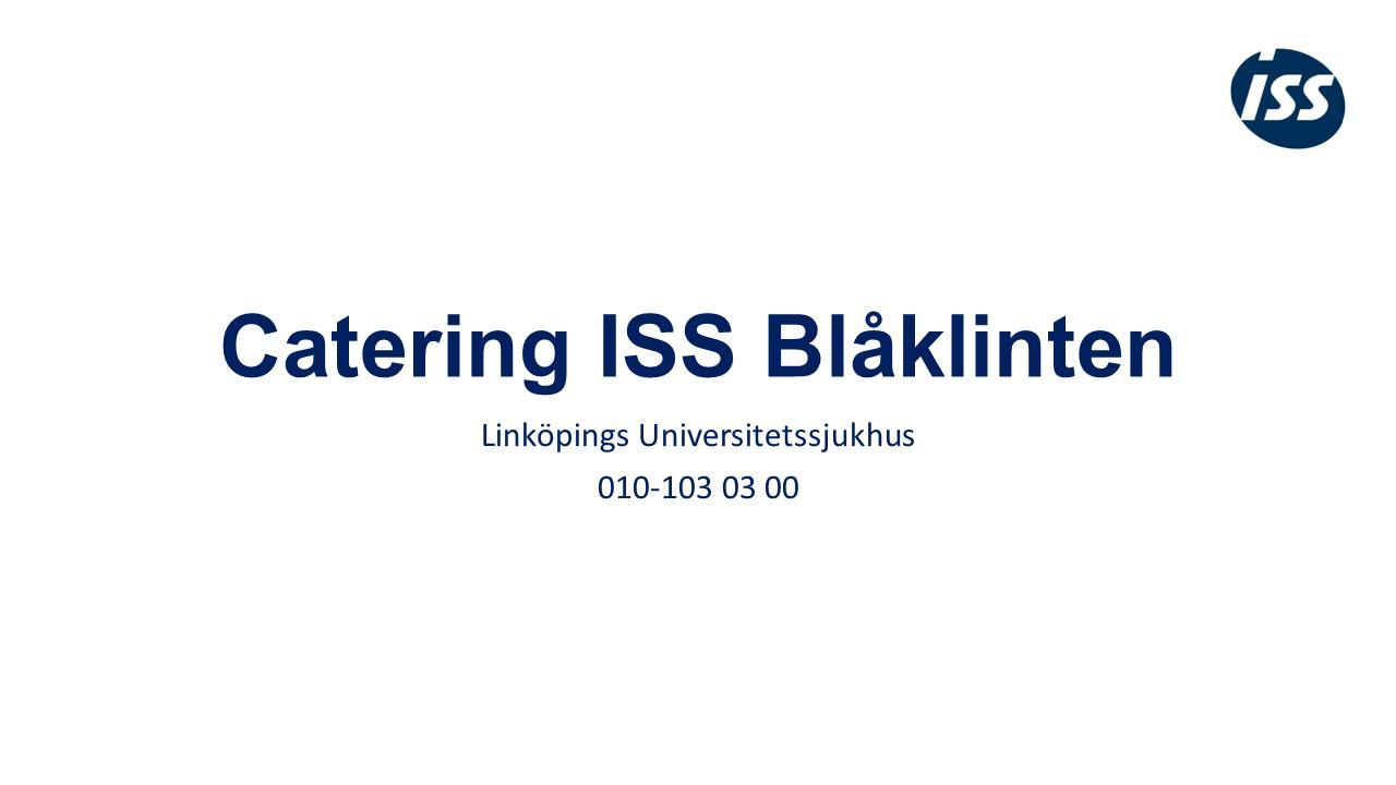 Catering ISS Blåklinten Linköpings Universitetssjukhus 010-103 03 00
