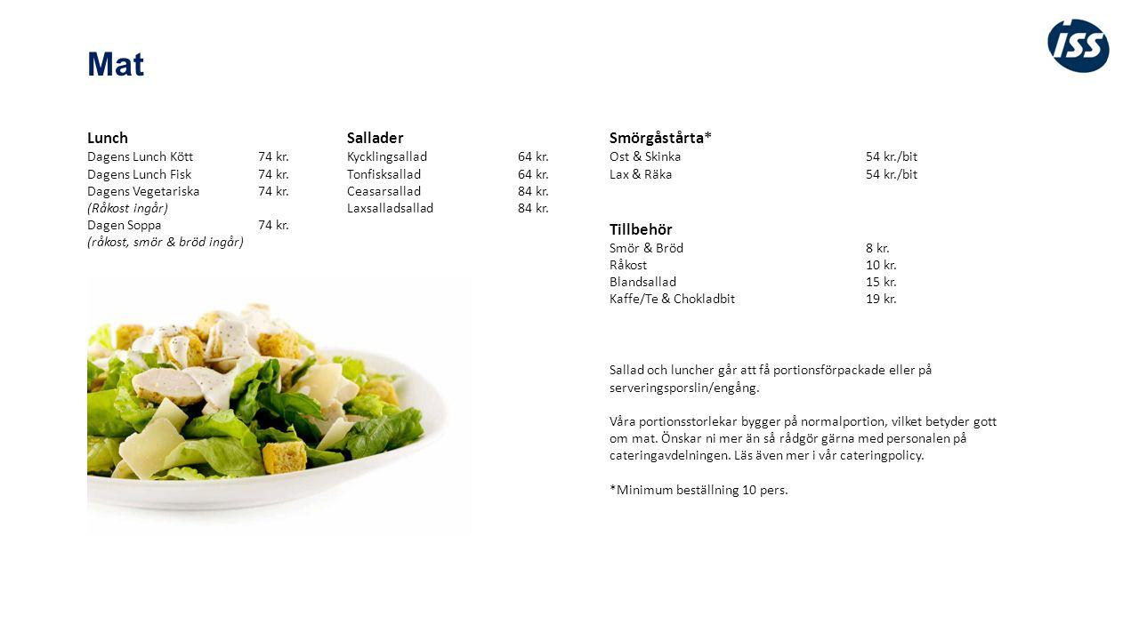 Mat Smörgåstårta* Ost & Skinka54 kr./bit Lax & Räka54 kr./bit Tillbehör Smör & Bröd8 kr.