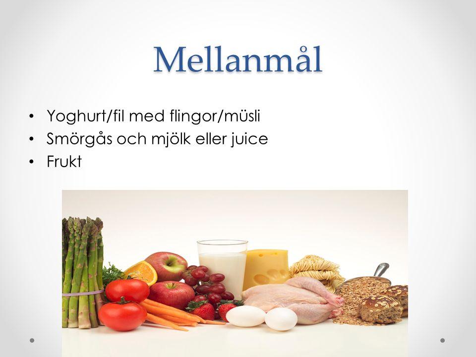 Mellanmål Yoghurt/fil med flingor/müsli Smörgås och mjölk eller juice Frukt