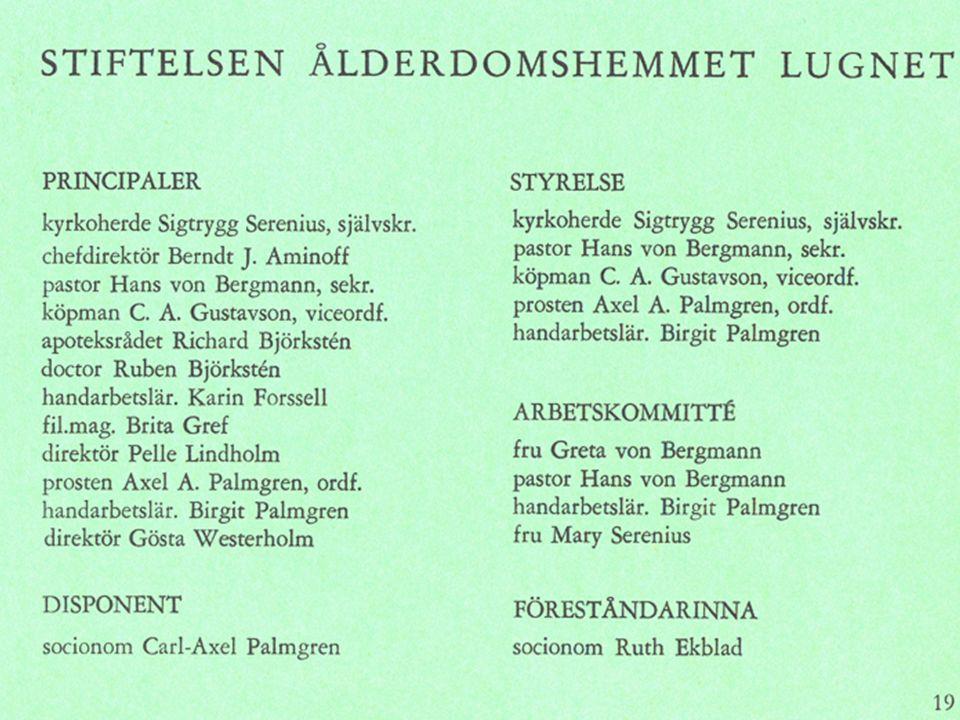 Stiftelse 1950- talet orgasnisation  Principaler  Styrelse Utdrag ur broschyer