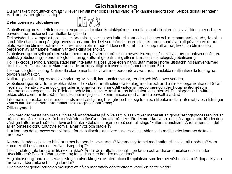 Globalisering Du har säkert hört uttryck om att