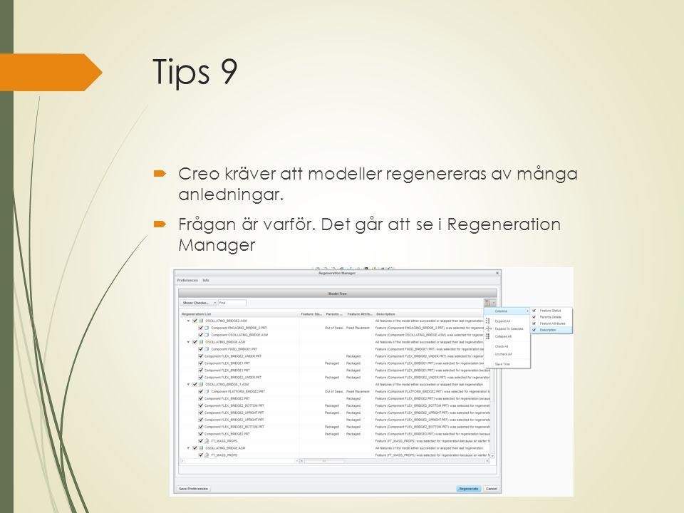 Tips 9  Creo kräver att modeller regenereras av många anledningar.