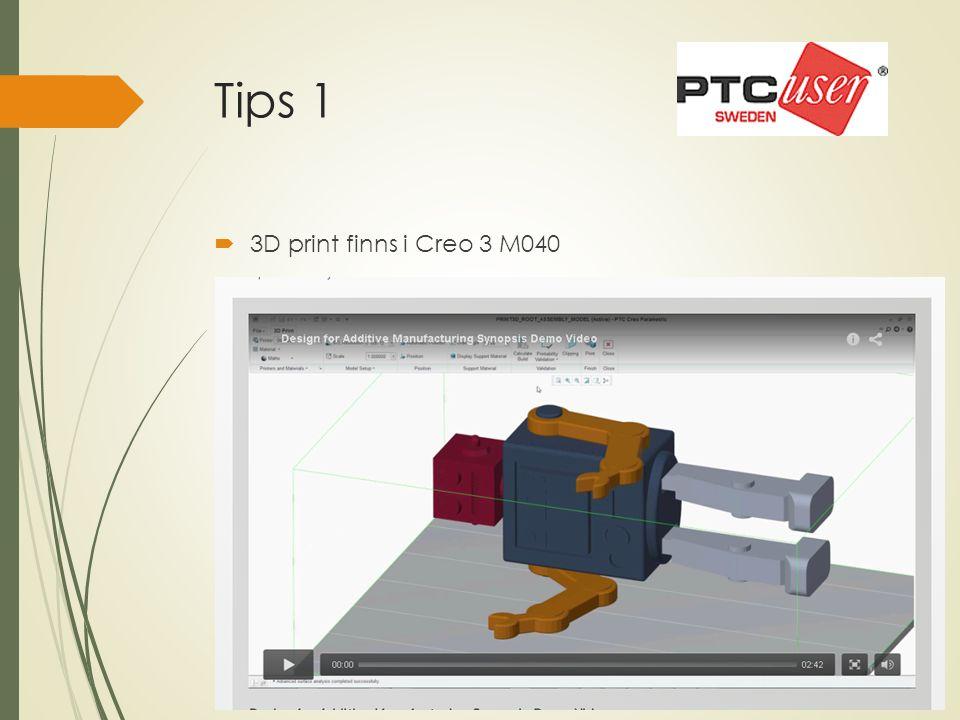 Tips 1  3D print finns i Creo 3 M040
