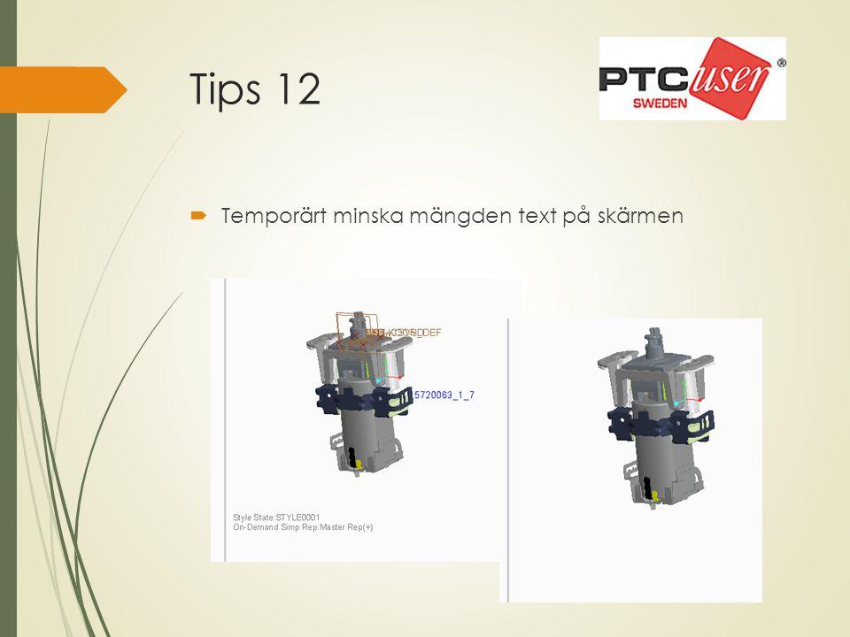 Tips 12  Temporärt minska mängden text på skärmen