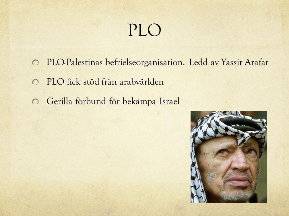 PLO PLO-Palestinas befrielseorganisation. Ledd av Yassir Arafat PLO fick stöd från arabvärlden Gerilla förbund för bekämpa Israel