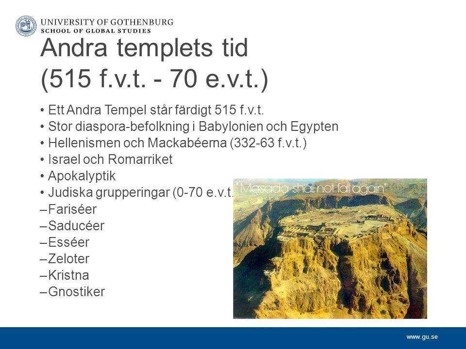Andra templets tid (515 f.v.t. - 70 e.v.t.) Ett Andra Tempel står färdigt 515 f.v.t.