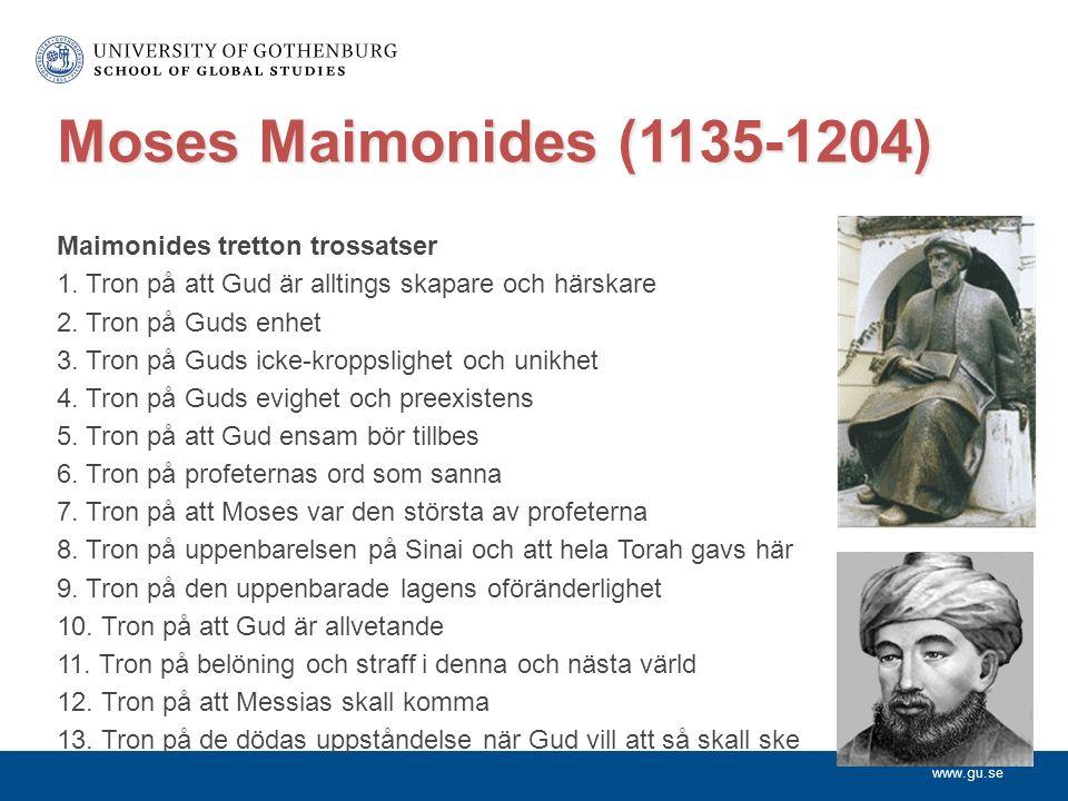 www.gu.se Moses Maimonides (1135-1204) Maimonides tretton trossatser 1.