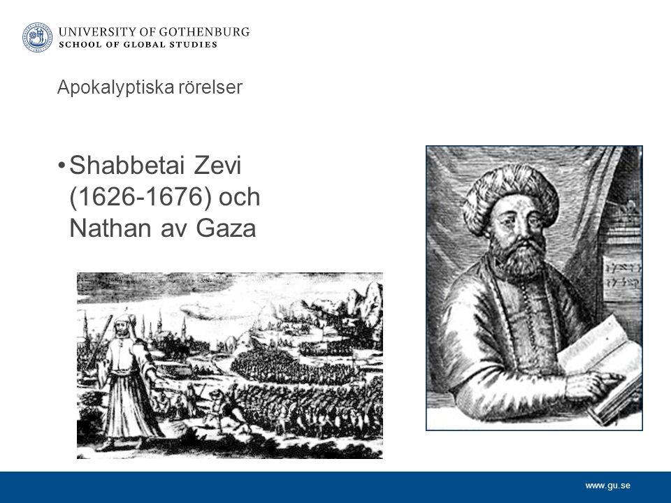 www.gu.se Apokalyptiska rörelser Shabbetai Zevi (1626-1676) och Nathan av Gaza