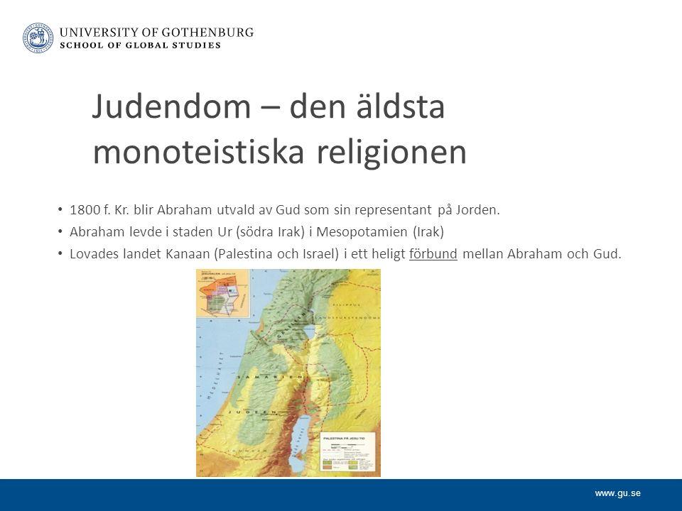 www.gu.se Judendom – den äldsta monoteistiska religionen 1800 f.
