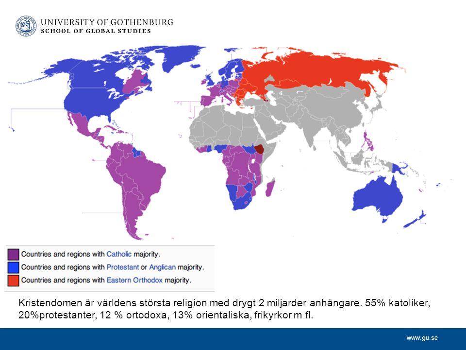 www.gu.se Kristendomen är världens största religion med drygt 2 miljarder anhängare.