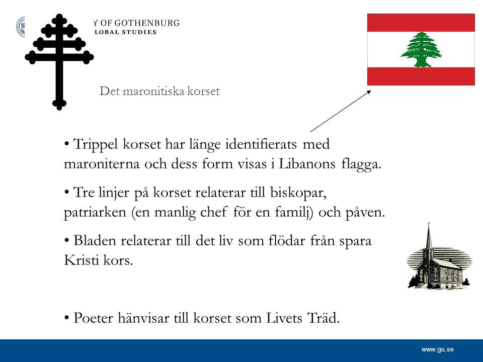 www.gu.se Det maronitiska korset Trippel korset har länge identifierats med maroniterna och dess form visas i Libanons flagga.