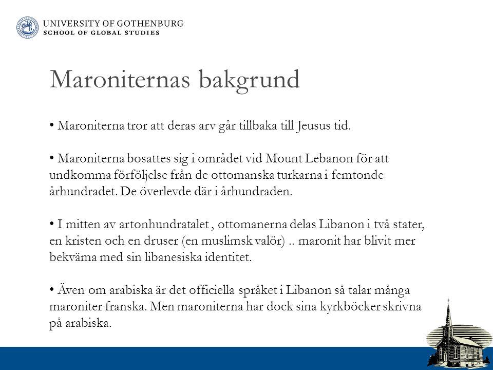 www.gu.se Maroniternas bakgrund Maroniterna tror att deras arv går tillbaka till Jeusus tid.