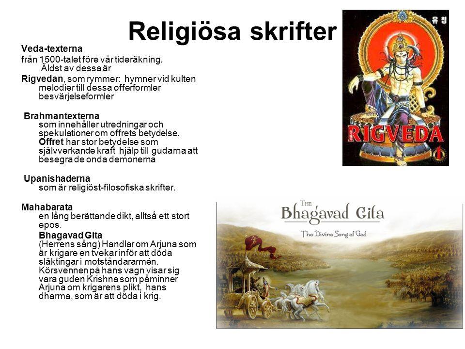 Veda-texterna från 1500-talet före vår tideräkning. Äldst av dessa är Rigvedan, som rymmer: hymner vid kulten melodier till dessa offerformler besvärj