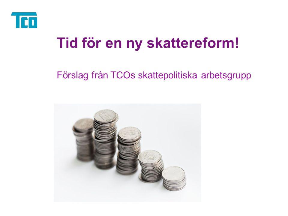 Tid för en ny skattereform! Förslag från TCOs skattepolitiska arbetsgrupp