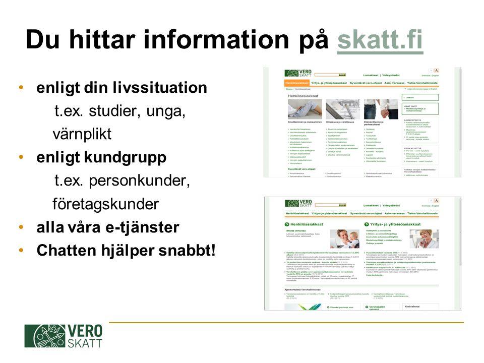 Du hittar information på skatt.fiskatt.fi enligt din livssituation t.ex.