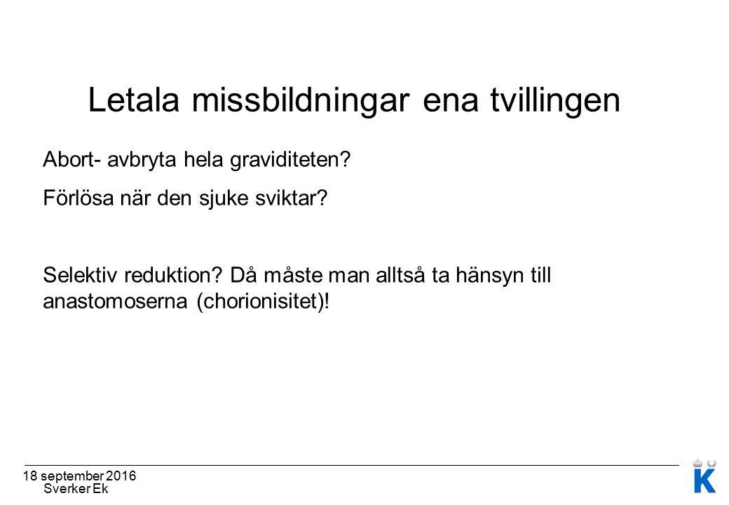 18 september 2016 Sverker Ek Letala missbildningar ena tvillingen Abort- avbryta hela graviditeten.