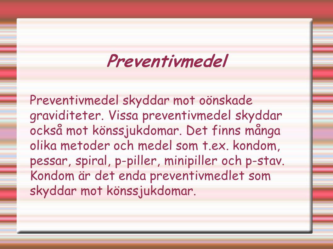 Preventivmedel Preventivmedel skyddar mot oönskade graviditeter.
