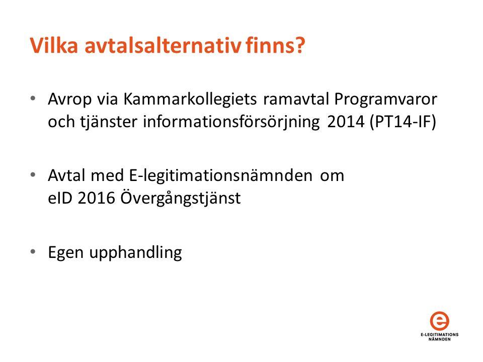 Korta fakta om Kammarkollegiets ramavtal Programvaror och tjänster - informationsförsörjning 2014 (PT14-IF) – Kräver avropsförfrågan till ramavtalsleverantörerna – Kan täcka e-tjänst, underskriftstjänst, intygstjänst (teknisk integration mot e-tjänst) och anrop mot Telia/Bank ID, tillsammans eller var för sig – Avropande part bestämmer detaljinnehållet – Priser inte på förhand givna – Avropsberättigade framgår under Vem får avropa , härhär PT14-IF och eID2016 Övergångstjänst kan användas ihop, eller enskilt.